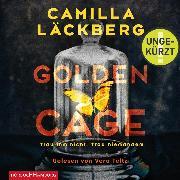 Cover-Bild zu Golden Cage. Trau ihm nicht. Trau niemandem (Audio Download) von Läckberg, Camilla