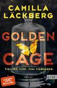 Cover-Bild zu Golden Cage. Trau ihm nicht. Trau niemandem von Läckberg, Camilla