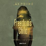 Cover-Bild zu Freedom's Child (Audio Download) von Miller, Jax