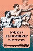 Cover-Bild zu ¿Qué es el hombre? (eBook) von Buber, Martin