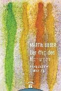 Cover-Bild zu Martin Buber. Der Weg des Menschen (eBook) von Buber, Martin