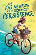 Cover-Bild zu Sir Fig Newton and the Science of Persistence (eBook) von Thomas, Sonja