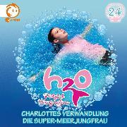Cover-Bild zu 24: Charlottes Verwandlung / Die Super-Meerjungfrau (Audio Download) von Karallus, Thomas