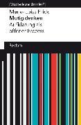 Cover-Bild zu Mutig denken. Aufklärung als offener Prozess (eBook) von Frick, Marie-Luisa
