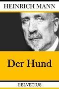 Cover-Bild zu Der Hund (eBook) von Mann, Heinrich