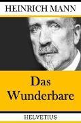 Cover-Bild zu Das Wunderbare (eBook) von Mann, Heinrich