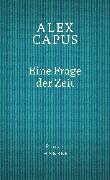 Cover-Bild zu Eine Frage der Zeit (eBook) von Capus, Alex