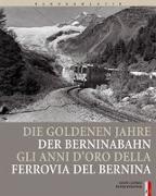 Cover-Bild zu Die goldenen Jahre der Berninabahn