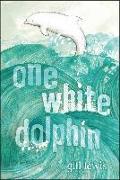 Cover-Bild zu One White Dolphin (eBook) von Lewis, Gill
