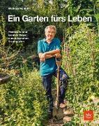 Cover-Bild zu Ein Garten fürs Leben (eBook) von Franke, Wolfram
