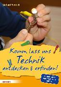 Cover-Bild zu Komm, lass uns Technik entdecken & erfinden (eBook) von Friedrich, Gerhard