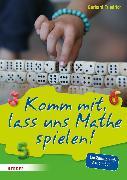 Cover-Bild zu Komm mit, lass uns Mathe spielen (eBook) von Friedrich, Gerhard