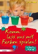 Cover-Bild zu Komm, lass uns mit Farben spielen (eBook) von Friedrich, Gerhard