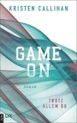 Cover-Bild zu Callihan, Kristen: Game on - Trotz allem du (eBook)