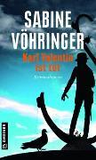 Cover-Bild zu Karl Valentin ist tot von Vöhringer, Sabine