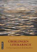 Cover-Bild zu Überlingen literarisch. Ein Spaziergang durch die Jahrhunderte von Kopitzki, Siegmund
