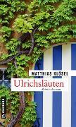 Cover-Bild zu Ulrichsläuten von Klösel, Matthias