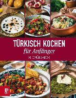 Cover-Bild zu Akkor, M. Ömür: Türkisch Kochen für Anfänger