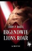 Cover-Bild zu Rolls, Chris P.: Irgendwie Lions Roar