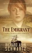 Cover-Bild zu Schwartz, Richard Alan: The Emigrant: A Journey from Ireland to America (An American Journeys Novel, #1) (eBook)