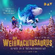 Cover-Bild zu Fletcher, Tom: Der Weihnachtosaurus und die Winterhexe (Teil 2) (Audio Download)