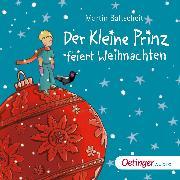 Cover-Bild zu Baltscheit, Martin: Der kleine Prinz feiert Weihnachten (Audio Download)