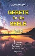 Cover-Bild zu Styger, Anton: Gebete für die Seele, Teil 2