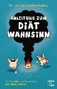 Cover-Bild zu Ludwig, Bernhard: Anleitung zum Diätwahnsinn (eBook)