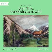 Cover-Bild zu Spyri, Johanna: Vom This, der doch etwas wird (Ungekürzt) (Audio Download)