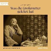 Cover-Bild zu Spyri, Johanna: Was die Großmutter gelehrt hat (Ungekürzt) (Audio Download)