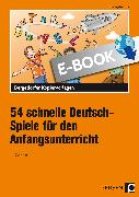 Cover-Bild zu Jebautzke, Kirstin: 54 schnelle Deutsch-Spiele f. d. Anfangsunterricht (eBook)