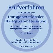 Cover-Bild zu Hündgen, Dr. phil. Ilona: Prüfverfahren zur Feststellung von transgenerationaler Kriegstraumatisierung (Audio Download)
