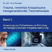 Cover-Bild zu Hündgen, Dr. phil. Ilona: Anwendung von Prüfverfahren zur Ermittlung von transgenerationaler Kriegstraumatisierung (Audio Download)