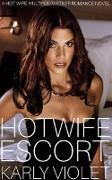 Cover-Bild zu Violet, Karly: Hotwife Escort - A Hot Wife Multiple Partner Romance Novel (eBook)