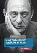 Cover-Bild zu Litwin, Stefan: Musik als Geschichte - Geschichte als Musik