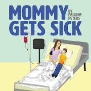 Cover-Bild zu Mommy Gets Sick von Peters, Pauline