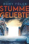 Cover-Bild zu Fölck, Romy: Stumme Geliebte