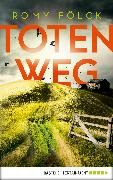Cover-Bild zu Fölck, Romy: Totenweg (eBook)