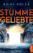 Cover-Bild zu Fölck, Romy: Stumme Geliebte (eBook)