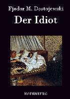 Cover-Bild zu Fjodor M. Dostojewski: Der Idiot