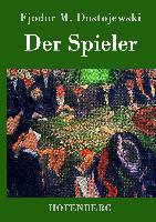 Cover-Bild zu Fjodor M. Dostojewski: Der Spieler