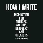 Cover-Bild zu Pavlina, Steve: How I Write (Audio Download)