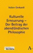Cover-Bild zu Gerhardt, Volker: Kulturelle Erneuerung - Der Beitrag der abendländischen Philosophie