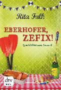 Cover-Bild zu Falk, Rita: Eberhofer, Zefix! (eBook)