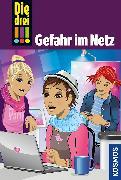 Cover-Bild zu Die drei !!!, 68, Gefahr im Netz von Erlhoff, Kari