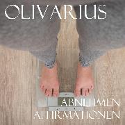 Cover-Bild zu Olivarius: Abnehmen - Affirmationen (Audio Download)