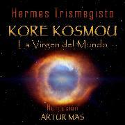 Cover-Bild zu Trismegisto, Hermes: Kore Kosmou (La Virgen del Mundo) (Audio Download)