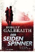Cover-Bild zu Galbraith, Robert: Der Seidenspinner (eBook)