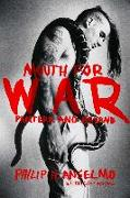 Cover-Bild zu Anselmo, Philip H.: Mouth for War (eBook)
