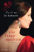 Cover-Bild zu Die Tangospielerin von De Robertis, Carolina